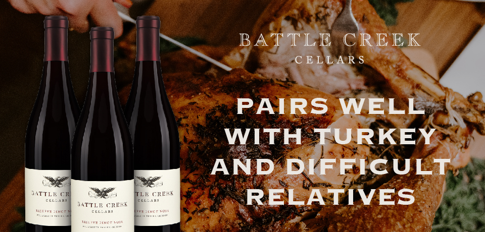 Battle Creek Cellars pairs well with turkey and difficult relatives