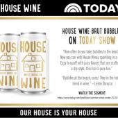 House Wine Brut Bubbles on Today Show media segment.