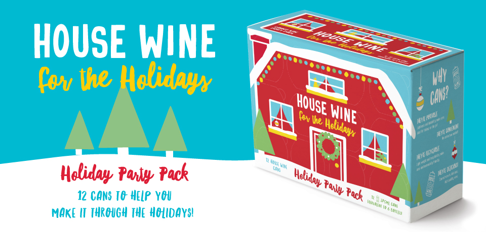 House Wine for the Holidays. Holiday Party Pack! 12 Cans to help you make it through the holidays.